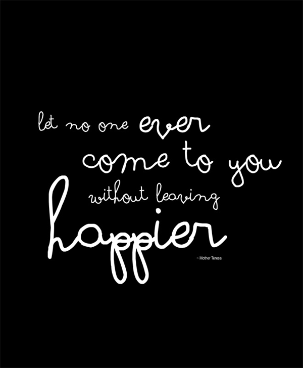 Let No One Ever Come To You Without Leaving Happier Pictures Photos Cool Quotes About Happy Leaving