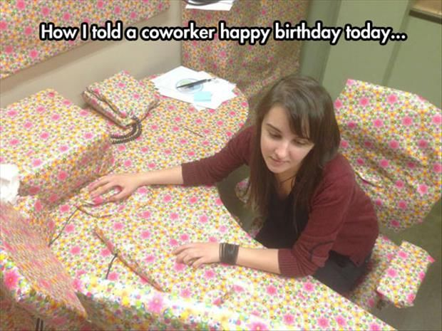 Funny Happy Birthday Meme For Coworker : How i told a coworker happy birthday today pictures