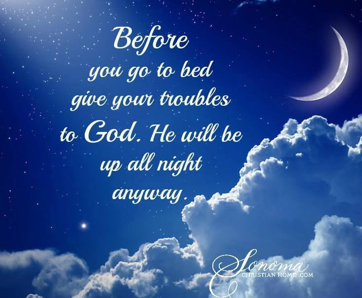 Love Quotes For Him Before Bed : Give Your Troubles To God Pictures, Photos, and Images for Facebook ...