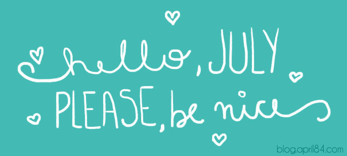 Hello July, Please Be Nice Pictures, Photos, And Images For Facebook, Tumblr