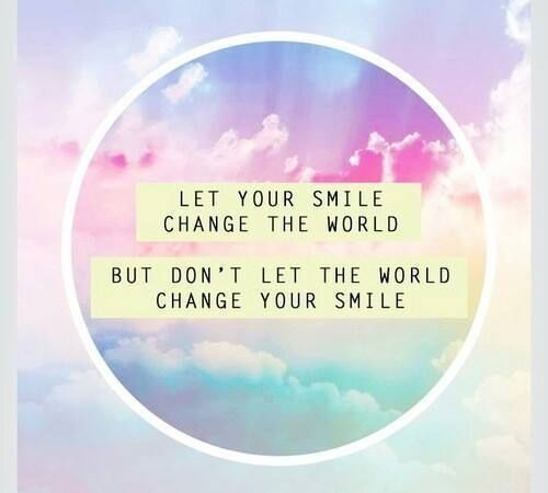 Quotes And Sayings Tumblr: Dont Let The World Change Your Smile Pictures, Photos, And