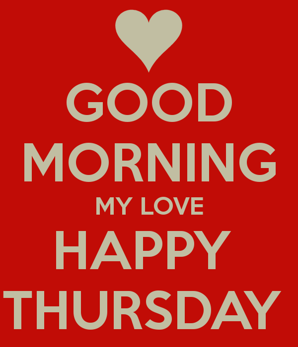 Good Morning My Love Happy Friday : Good morning my love happy thursday pictures photos and