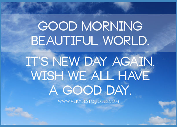 Good Morning Quotes New Day : Good morning beautiful world pictures photos and images