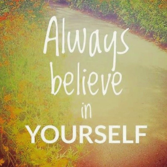 Always Believe In Yourself Pictures, Photos, And Images