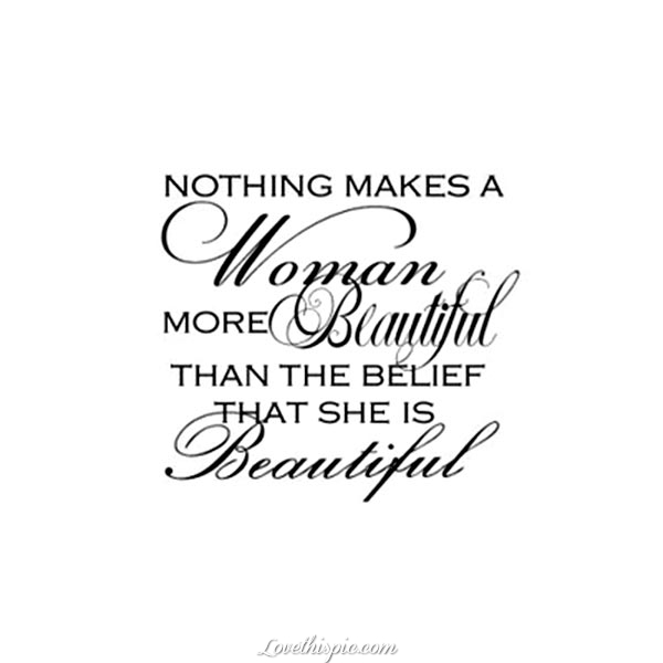 Nothing Makes A Woman More Beautiful Pictures, Photos, And