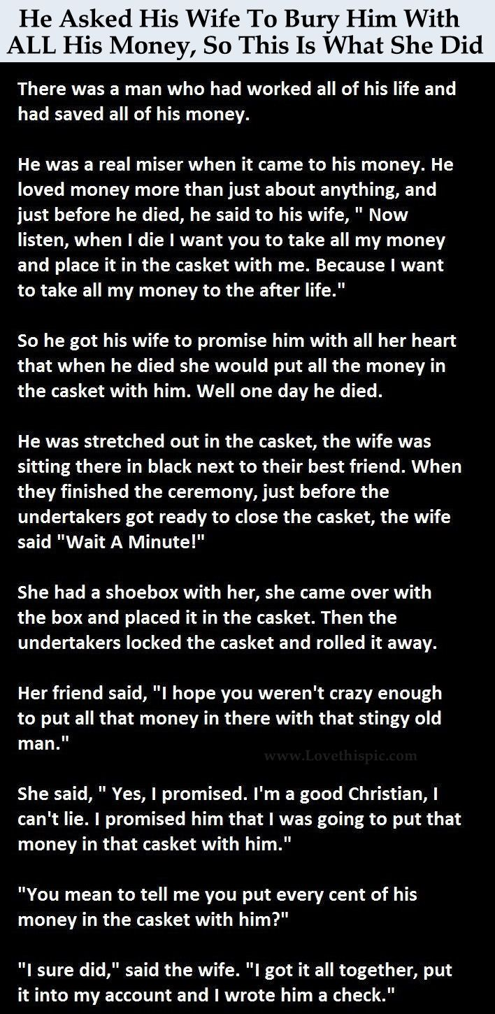 He Asked His Wife To Bury Him With All His Money So This Is What She Did Pictures Photos And