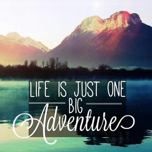 Life Is Just One Big Adventure