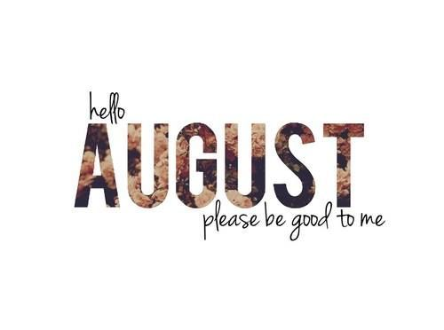 Hello August, Please Be Good To Me Pictures, Photos, And Images For Facebook