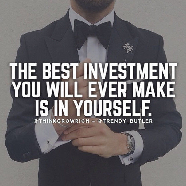 Great Motivational Quotes About Life Guys: The Best Investment You Will Ever Make Is In Yourself
