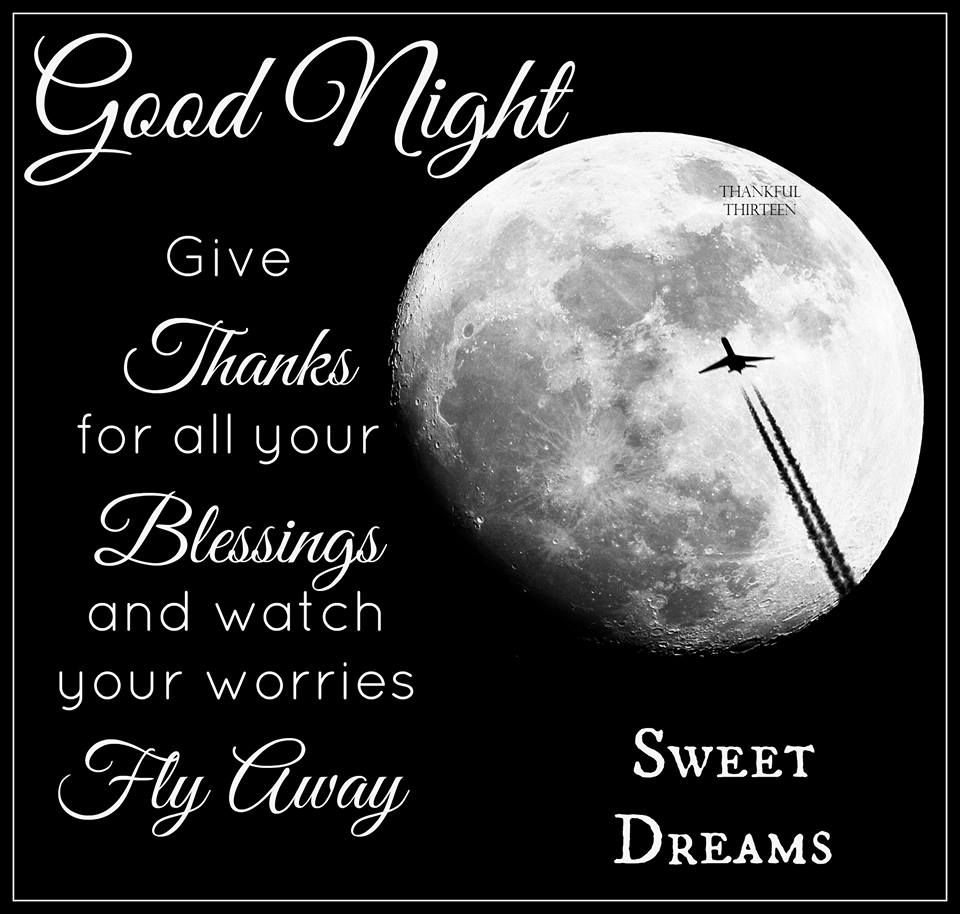 Good Night Give Thanks To Your Blessings Pictures, Photos, And Images For  Fac.