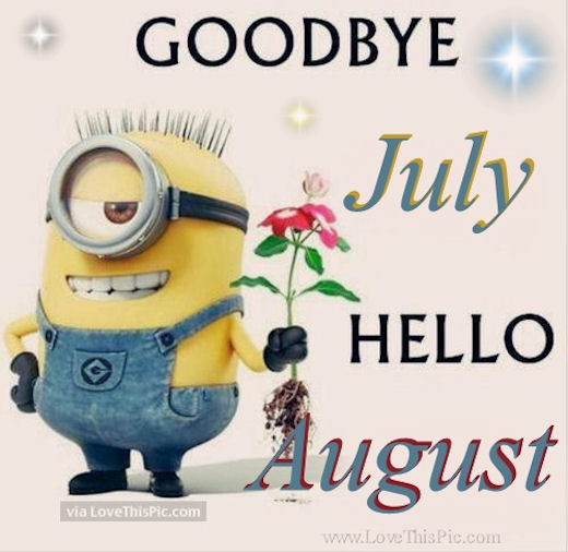 Goodbye July Hello August Pictures, Photos, and Images for Facebook, Tumblr, ...