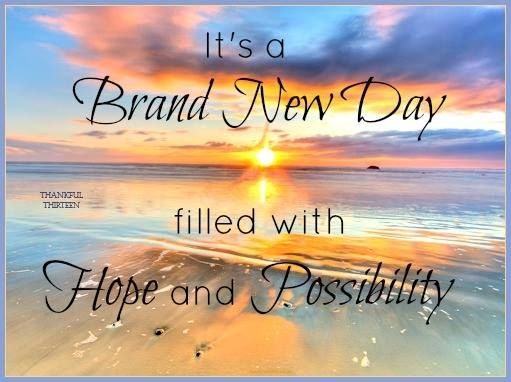 What are you hoping for on this brand new day?  
