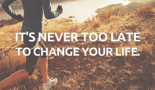 Its Never Too Late To Change Your Life Pictures Photos And Images For Facebook Tumblr