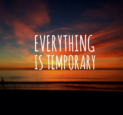 Everything Is Temporary Pictures Photos And Images For Facebook Tumblr Pinterest And Twitter