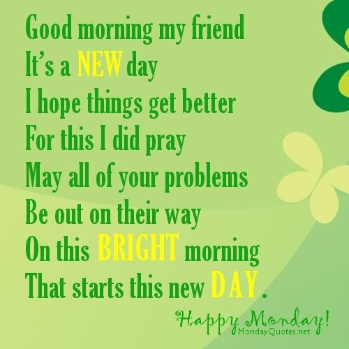 Good Morning Quotes Monday : Good morning my friend happy monday pictures photos and