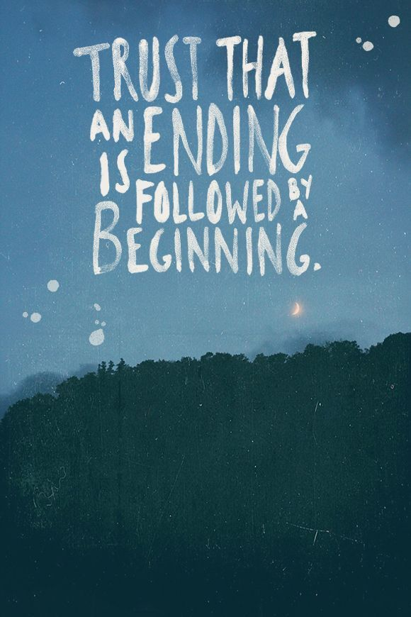 trust that an ending is followed by a beginning pictures