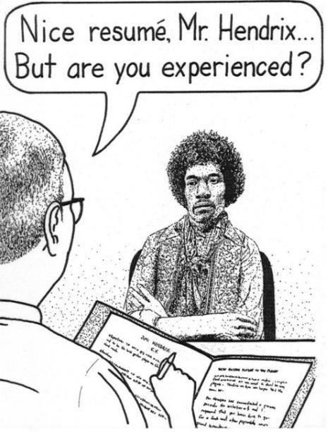 Nice Resume Mr Hendrix But Are You Experienced