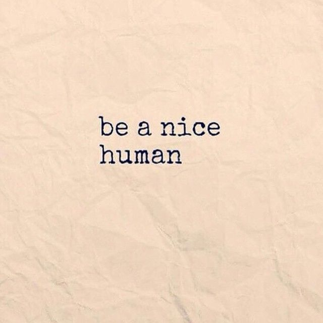 Be A Nice Human Pictures Photos And Images For Facebook