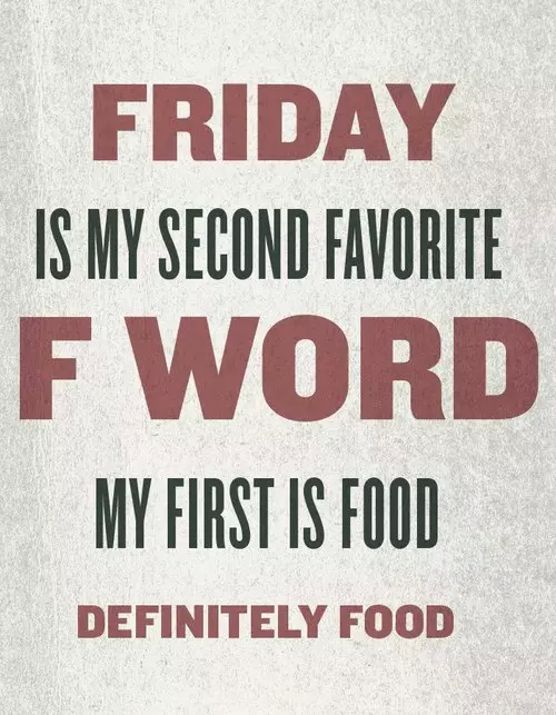 Funny Meme Words : Friday is my second favorite f word first food