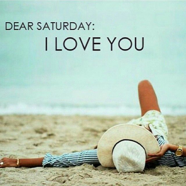 I Love You More Than Quotes: Dear Saturday I Love You Pictures, Photos, And Images For