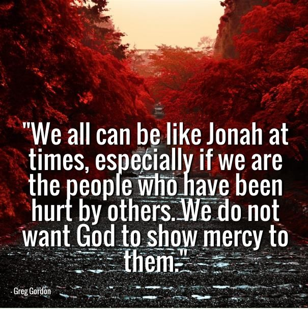 We all can be like jonah at times especially if we are the people