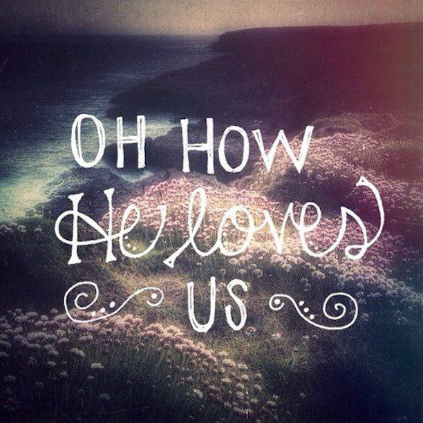 Oh How He Loves Us Pictures, Photos, and Images for ...