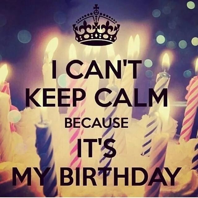 I Cant Keep Calm Its My Birthday Pictures, Photos, and ...