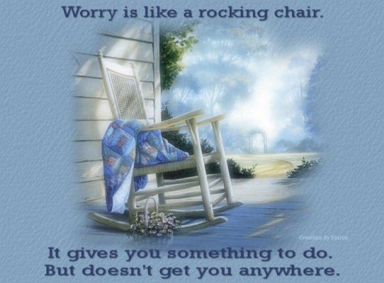 Worry Is Like A Rocking Chair Pictures Photos And Images For
