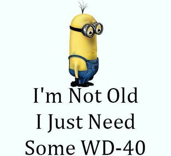 I'm Not Old, I Just Need Some WD-40 Pictures, Photos, and ...