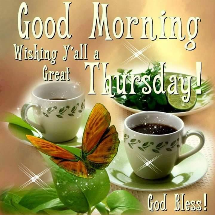 Good Morning Wishing Everyone A Great Thursday Pictures ...