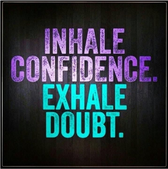 Quotes About Self Confidence: Inhale Confidence Exhale Doubt Pictures, Photos, And
