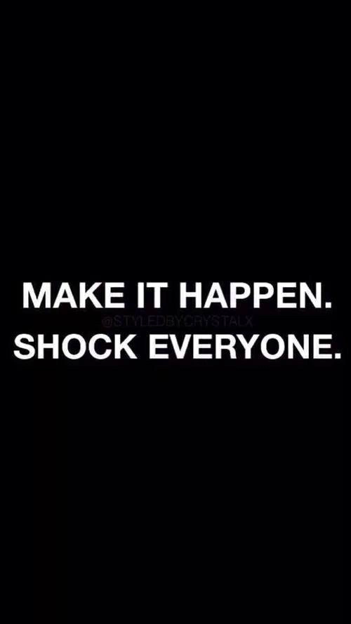 Make It Happen, Shock Everyone Pictures, Photos, and