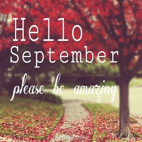 Hello September Please Be Amazing