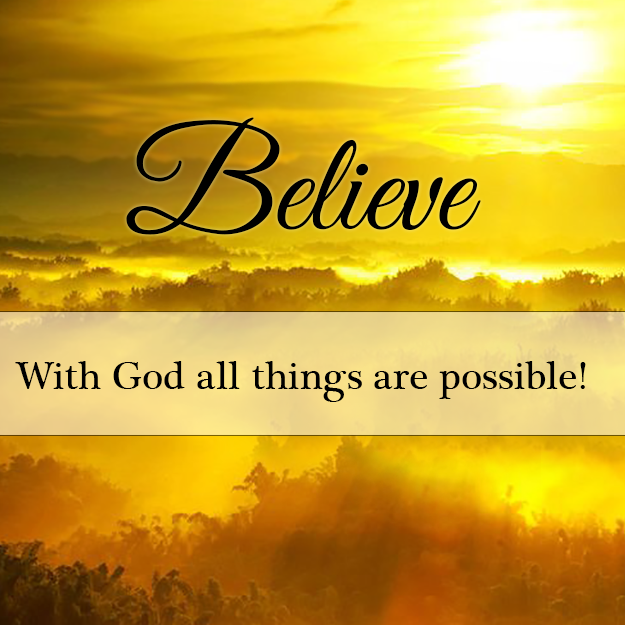 Believe With God All Things Are Possible Pictures Photos