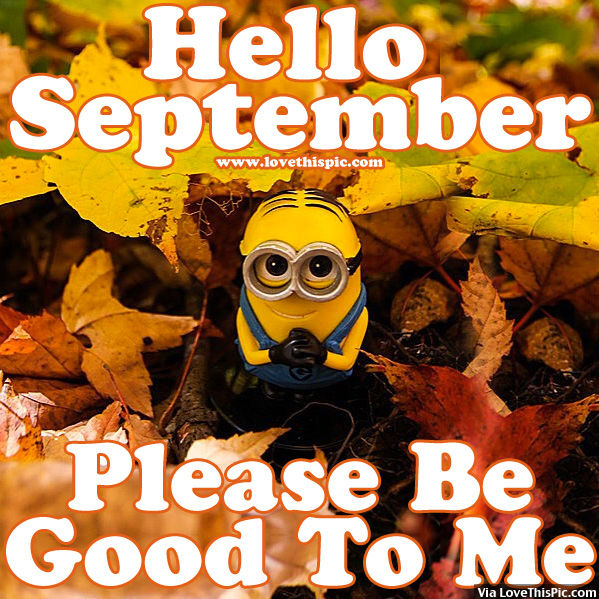 Beautiful Hello Autumn Please Surprise Me. At January , 2018. Hello September, Be  Good To Me Pictures, Photos, And Images For Facebook,