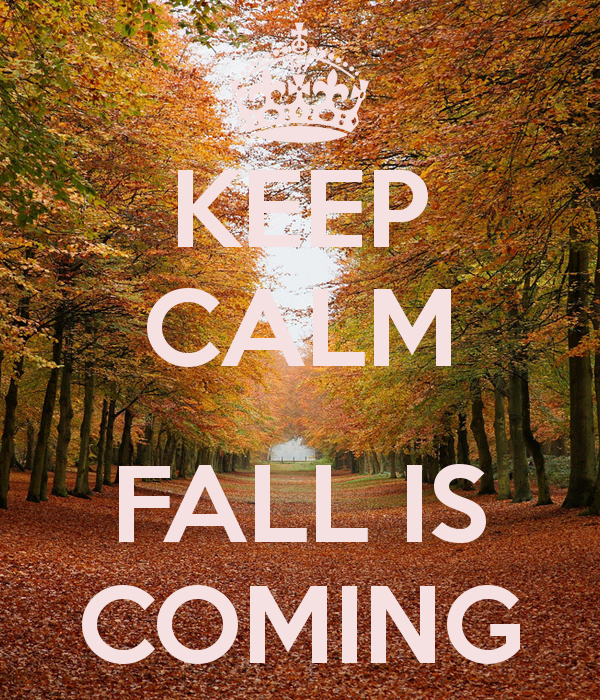 Keep Calm Fall Is Coming Pictures Photos And Images For