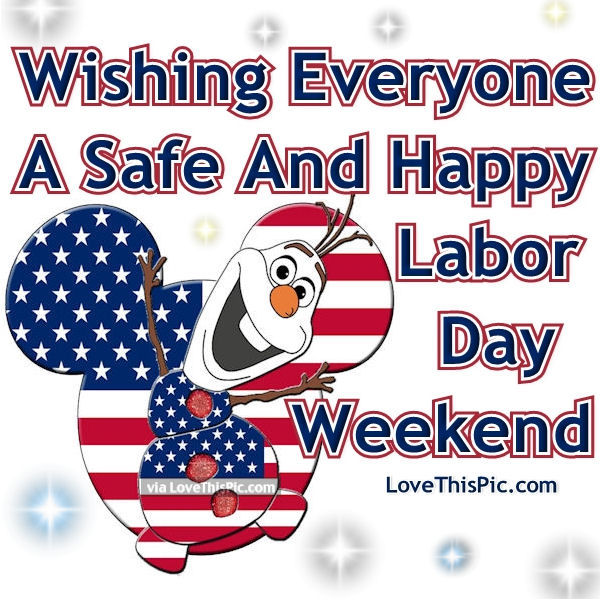 Wishing Everyone A Safe And Happy Labor Day Weekend Pictures Photos And Images For Facebook Tumblr Pinterest And Twitter