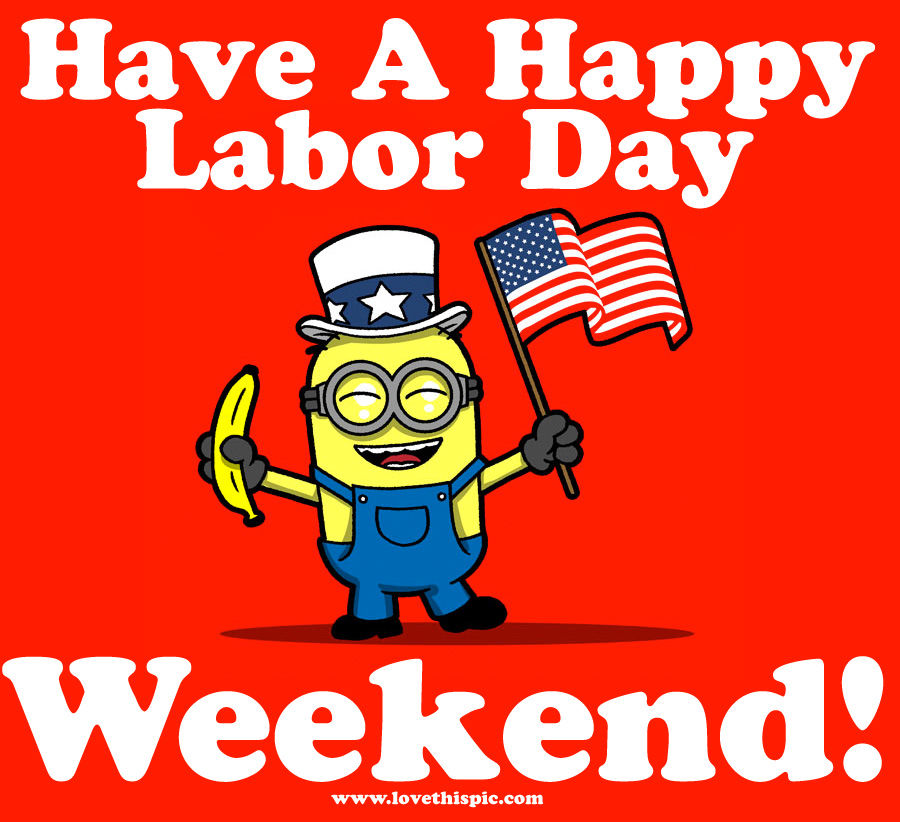 Labor Day Weekend: Have A Happy Labor Day Weekend Pictures, Photos, And