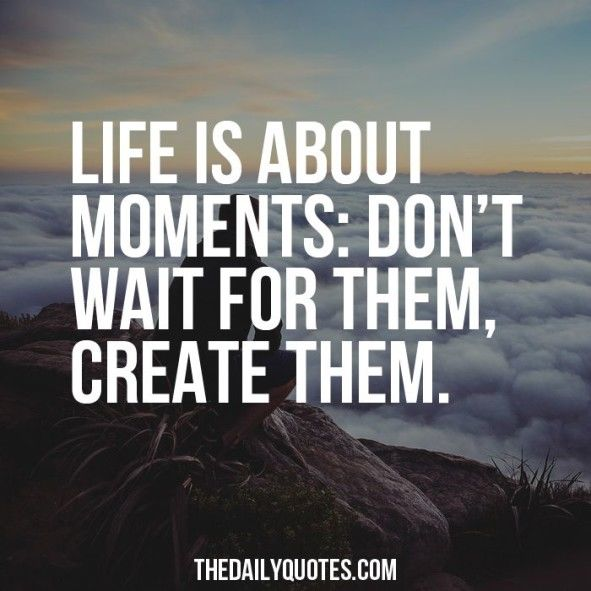 Motivational Inspirational Quotes: Life Is About Moments Pictures, Photos, And Images For