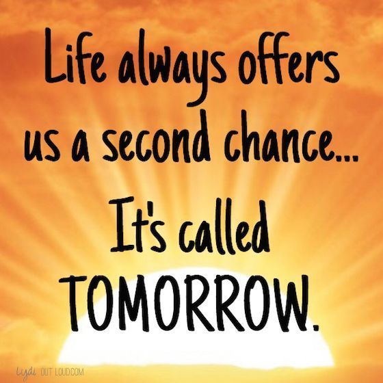 Inspirational Quotes Motivation: Life Always Offers Us A Second Chance....Its Called