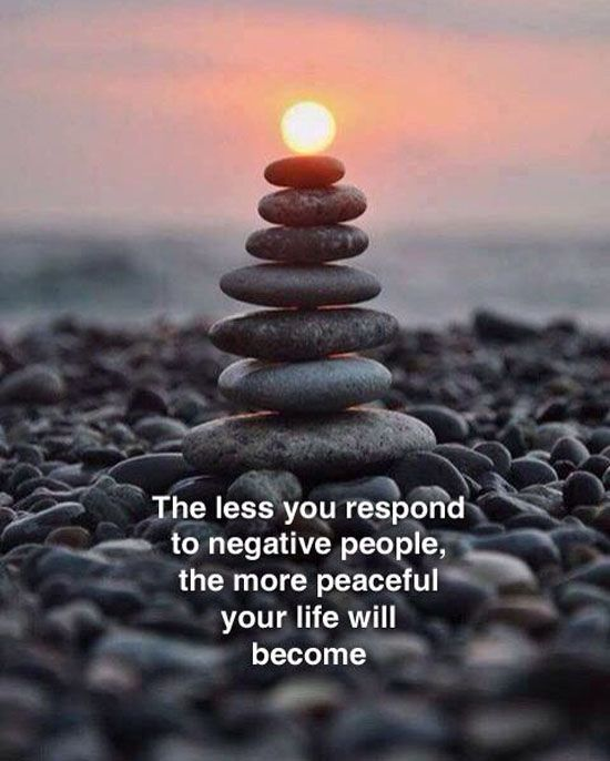 Inspirational Quotes Motivation: The Less You Respond To Negative People, The More Peaceful