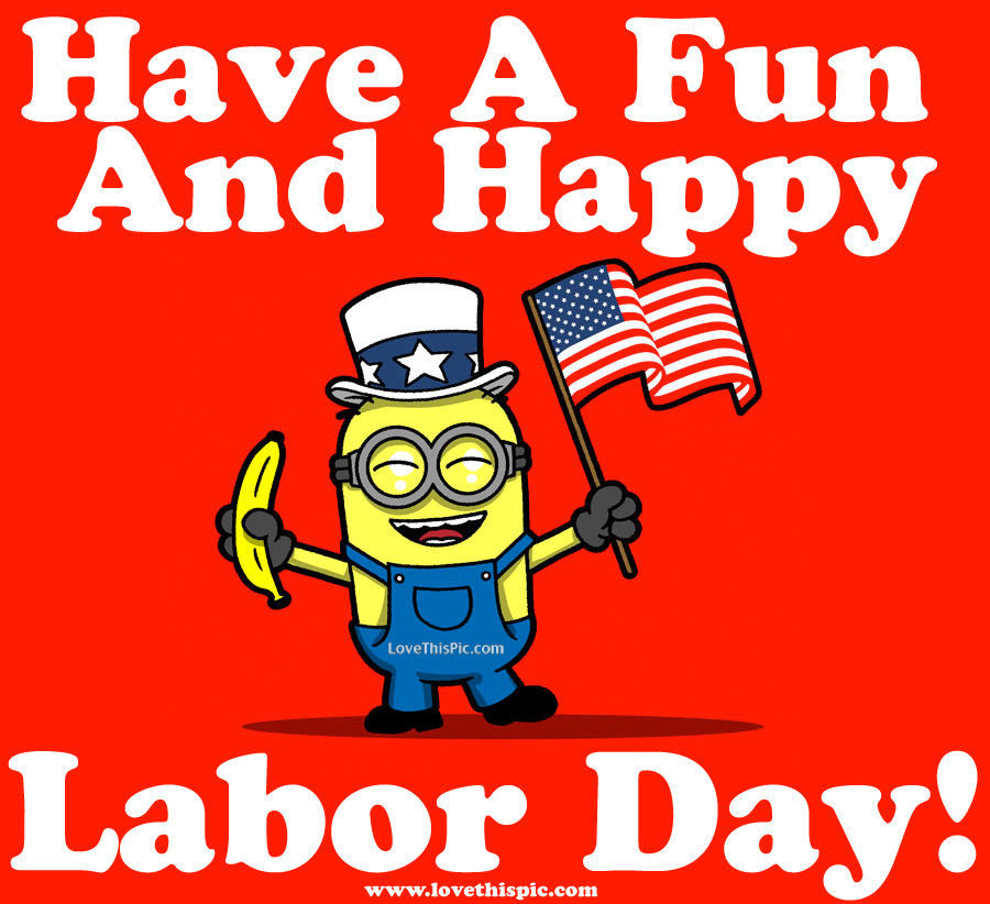 Have A Fun And Happy Labor Day Pictures Photos And Images For