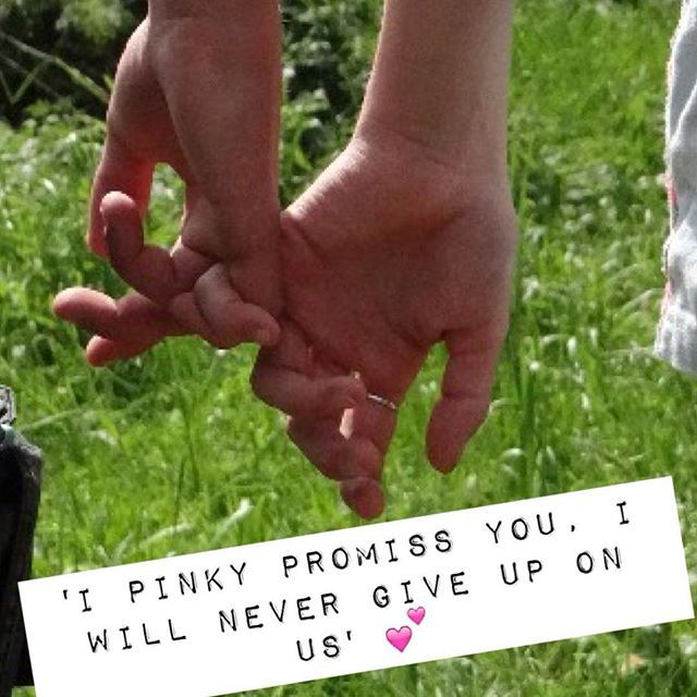 I Will Never Give Up On You Quotes: I Pinky Promise I Will Never Give Up On You Pictures