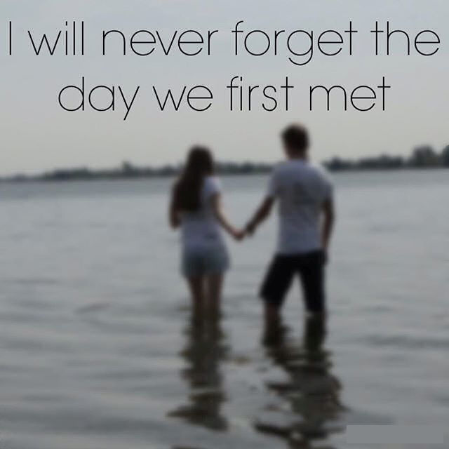 I Will Never Forget The Day We First Met