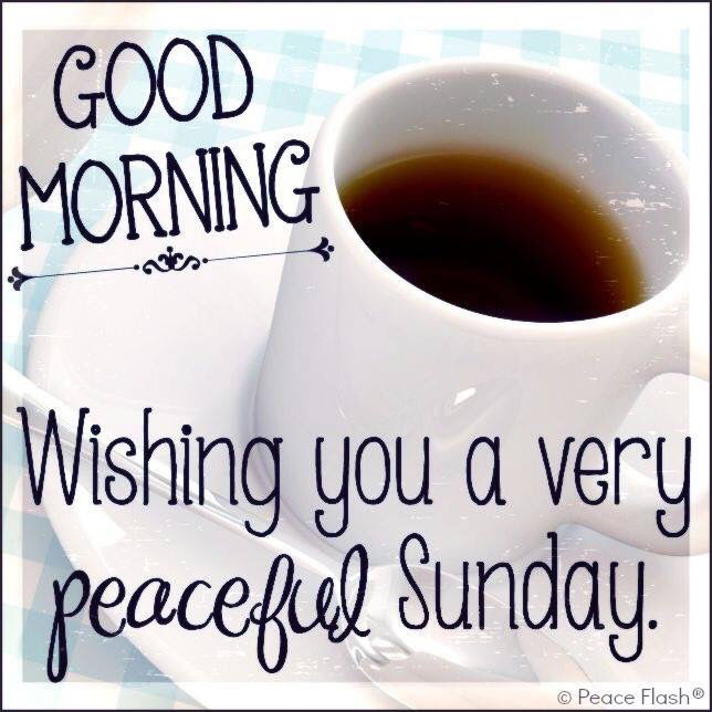 Good Morning Wishing You A Peaceful Sunday Pictures