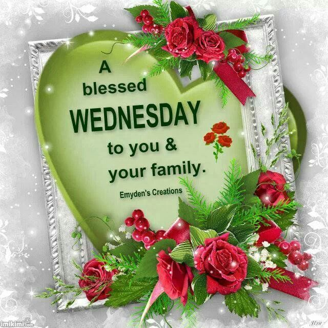 A Blessed Wednesday To You And Your Family Pictures ... Blessed Wednesday