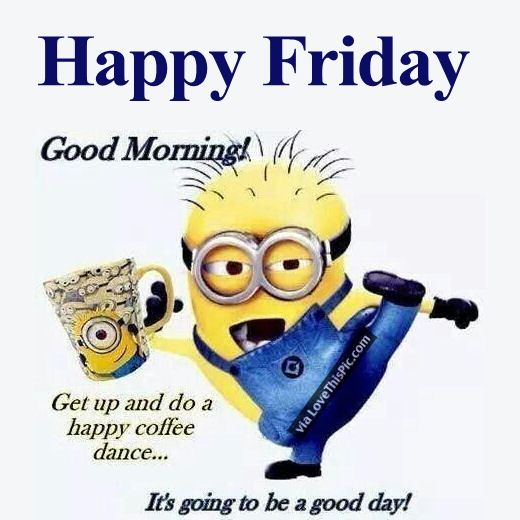 Funny Friday Quotes: Good Morning Happy Friday Minion Pictures, Photos, And