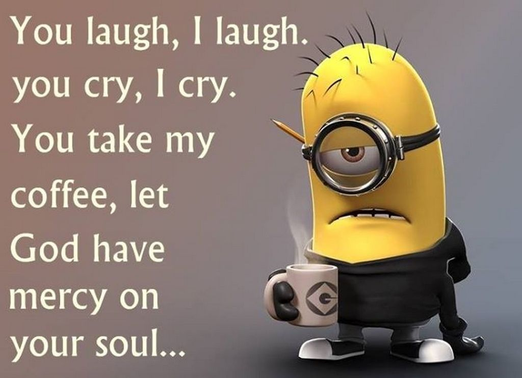 Say What Annoyed You Today - Page 2 202266-Funny-Morning-Coffee-Minion-Quote
