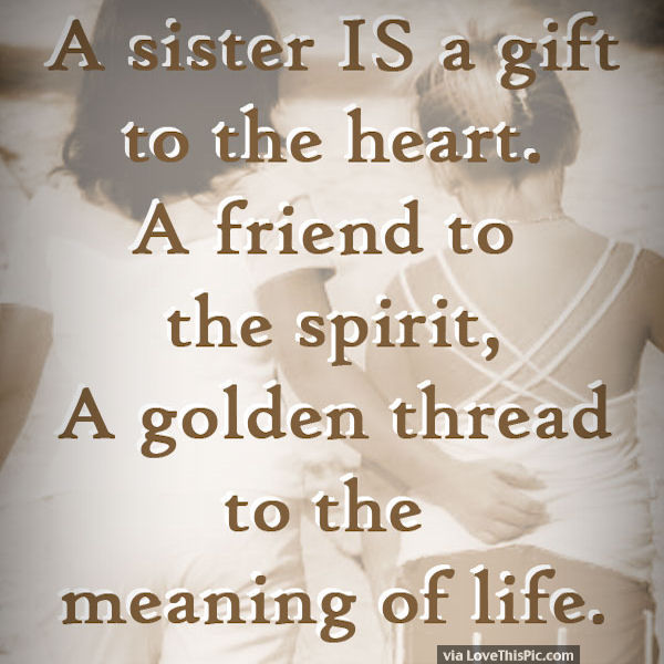 A Sister Is A Gift To The Heart Pictures Photos And