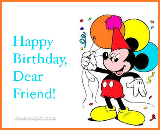 Mickey Mouse Happy Birthday Friend Quote Pictures Photos And